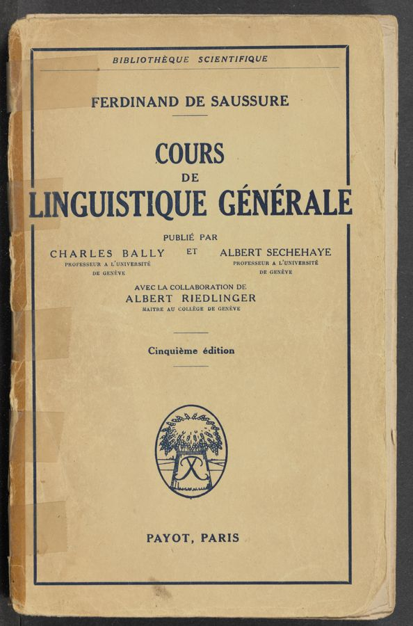 "Page text (OCR generated): B'IBLIOTHEQUE SCIENTIFIQUE FERDINAND DE. SA'USSURE =~ v F  lNGUlSTIQUE GENERAL _ . , PUBLIE PAR . - CHARLES BALLY ET ALBERT SECHEHAYE A PROFESSEUR A L'UNIVERSITE PROFESSEUR A L'UNIVERSITE "" DE GENEVE ' DE GENEVE AVEC LA COLLABORATION DE. ALBERT RIEDLINGER MAITRE AU COLLEGE DE GENEVE Cinquiéme édition"